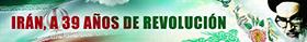 Irán a 39 años de Revolución